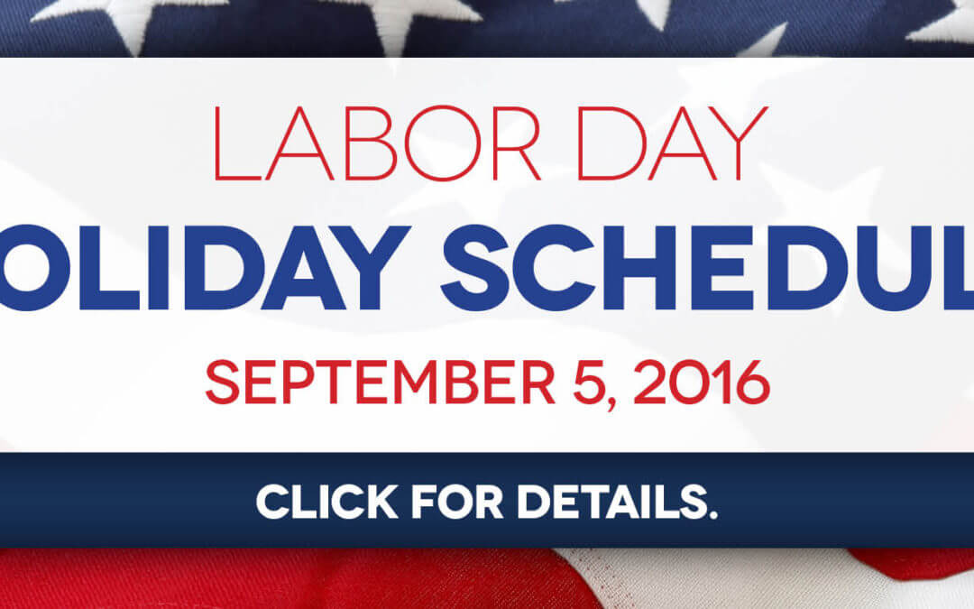Labor Day 2016 Holiday Hours